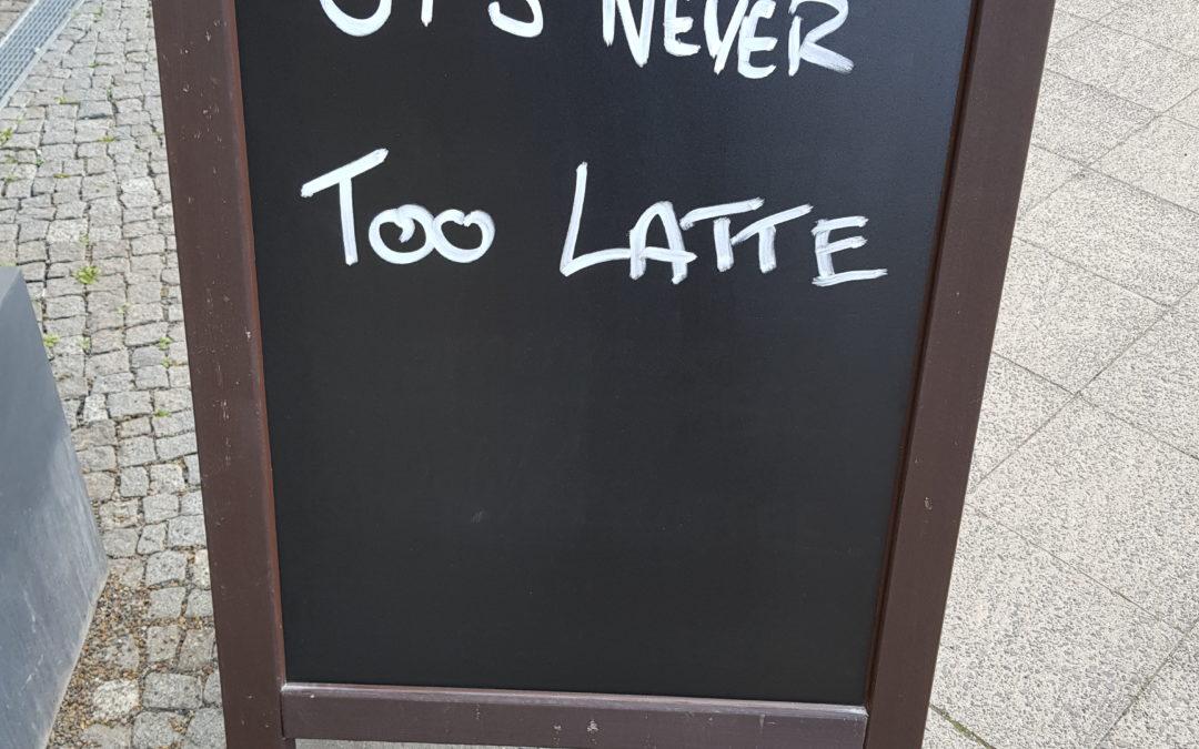 Friday Morning Motivation: es ist nie zu spät für einen Kaffee